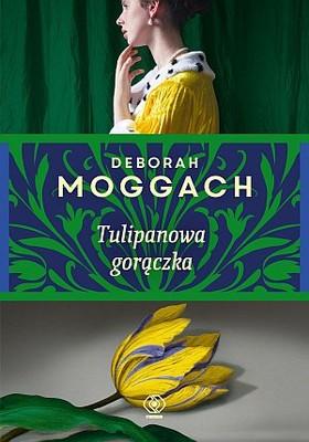 Deborah Moggach - Tulipanowa gorączka / Deborah Moggach - Tulip Fever
