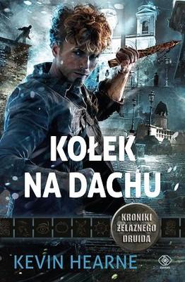 Kevin Hearne - Kołek na dachu / Kevin Hearne - Staked