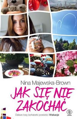 Nina Majewska-Brown - Jak się nie zakochać