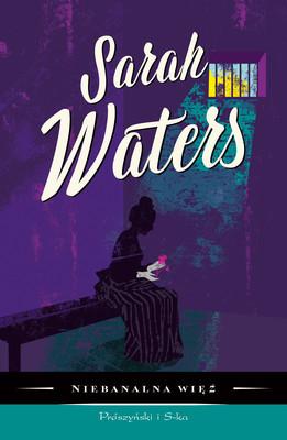 Sarah Waters - Niebanalna więź / Sarah Waters - Affinity