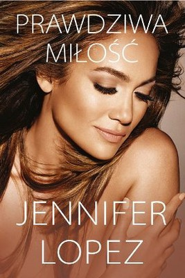 Jennifer Lopez - Prawdziwa miłość