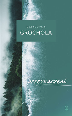 Katarzyna Grochola - Przeznaczeni