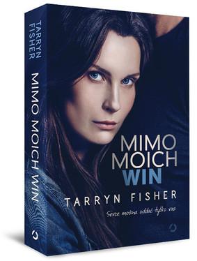 Tarryn Fisher - Mimo moich win / Tarryn Fisher - The Opportunist