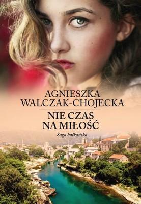 Agnieszka Walczak-Chojecka - Nie czas na miłość