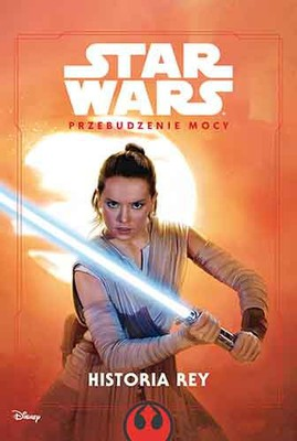 Elizabeth Schaefer - Star Wars. Przebudzenie mocy. Historia Rey / Elizabeth Schaefer - Star Wars: The Force Awakens: Rey's Story