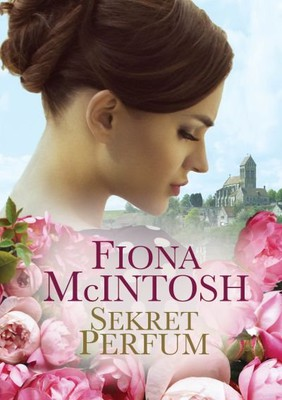 Fiona McIntosh - Sekret perfum