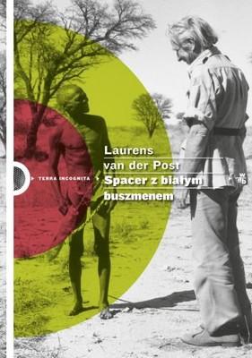 Laurens van der Post - Spacer z białym Buszmenem / Laurens van der Post - The Heart of the Hunter: Customs and Myths of the African Bushman