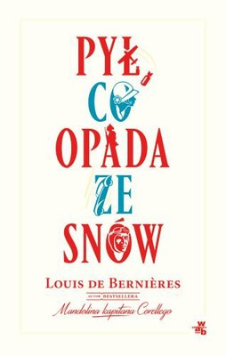 Louis de Bernières - Pył, co opada ze snów / Louis de Bernières - The Dust That Falls from Dreams