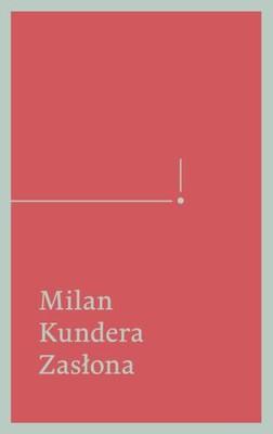 Milan Kundera - Zasłona. Esej w siedmiu częściach / Milan Kundera - Le rideau