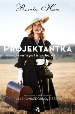 Rosalie Ham - Projektantka / Rosalie Ham - The Dressmaker