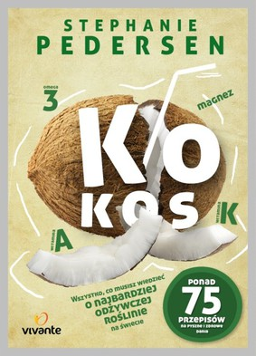 Stephanie Pedersen - Kokos / Stephanie Pedersen - Coconut: The Complete Guide to the World's Most Versatile Superfood (Superfoods for Life)