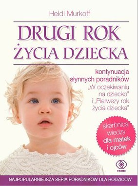 Heidi Murkoff - Drugi rok życia dziecka / Heidi Murkoff - What to Expect the Second Year (1st Edition)