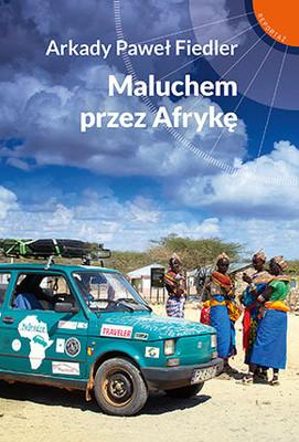 Arkady Paweł Fiedler - Maluchem przez Afrykę