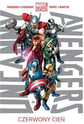 Rick Remender - Uncanny Avengers. Tom 1. Czerwony cień