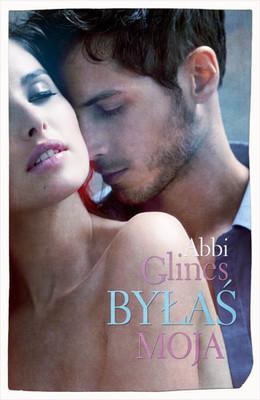 Abbi Glines - Byłaś moja / Abbi Glines - You Were Mine