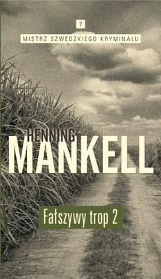 Henning Mankell - Mistrz szwedzkiego kryminału. Tom 7. Fałszywy trop. Część 2
