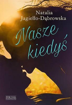Natalia Jagiełło-Dąbrowska - Nasze kiedyś