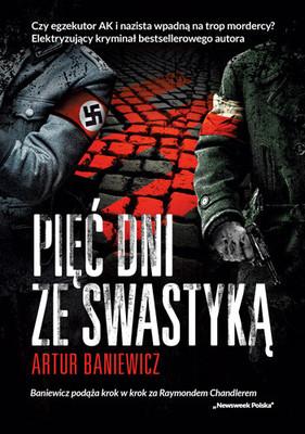 Artur Baniewicz - Pięć dni ze swastyką