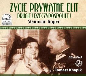 Sławomir Koper - Życie prywatne elit Drugiej Rzeczypospolitej