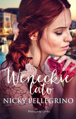 Nicky Pellegrino - Weneckie lato / Nicky Pellegrino - One Summer in Venice