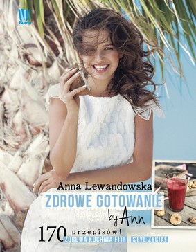 Anna Lewandowska - Zdrowe gotowanie by Ann