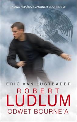 Robert Ludlum, Eric von Lustbader - Odwet Bourne'a / Robert Ludlum, Eric von Lustbader - The Bourne Retribution