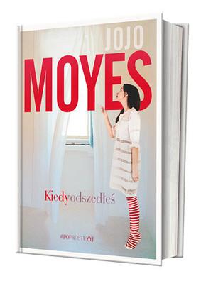Jojo Moyes - Kiedy odszedłeś / Jojo Moyes - After You