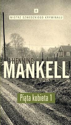 Henning Mankell - Mistrz szwedzkiego kryminału. Tom 8. Piąta kobieta. Część 1
