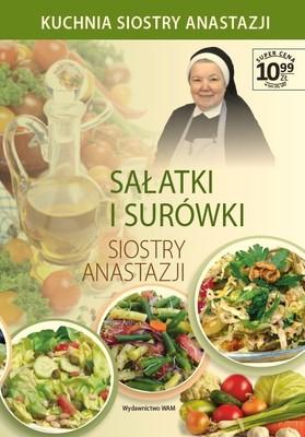 Kuchnia siostry Anastazji. Tom 4. Sałatki i surówki siostry Anastazji