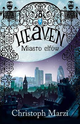 Christoph Marzi - Heaven. Miasto elfów / Christoph Marzi - Heaven