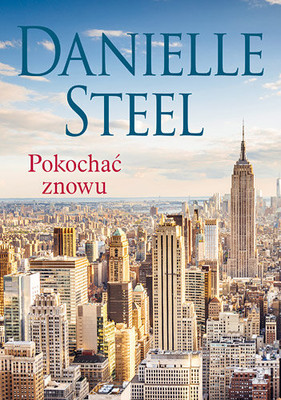 Danielle Steel - Pokochać znowu / Danielle Steel - To Love Again