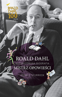 Donald Sturrock - Roald Dahl. Mistrz opowieści