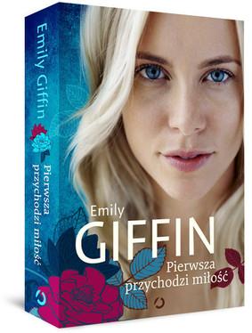 Emily Giffin - Pierwsza przychodzi miłość / Emily Giffin - First Comes Love