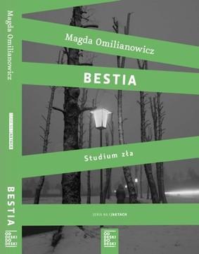 Magda Omilianowicz - Bestia. Studium zła