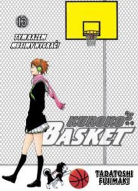 Tadatoshi Fujimaki - Kurokos Basket. Tom 13