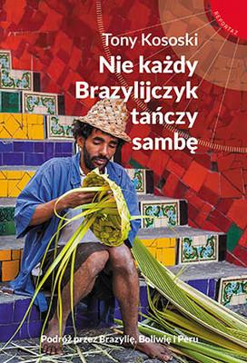Tony Kososki - Nie każdy Brazylijczyk tańczy sambę