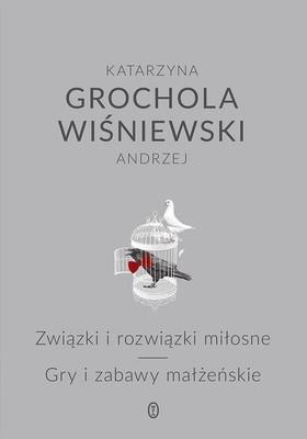Katarzyna Grochola, Andrzej Wiśniewski - Związki i rozwiązki miłosne. Gry i zabawy małżeńskie