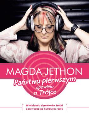 Magda Jethon - Państwu pierwszym opowiem o Trójce