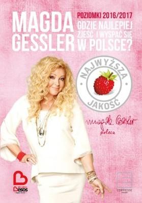 Magda Gessler - Poziomki 2016/2017 Gdzie najlepiej zjeść i wyspać się w Polsce ?