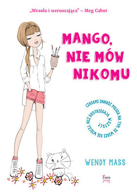 Wendy Mass - Mango, nie mów nikomu / Wendy Mass - A Mango-Shaped Space