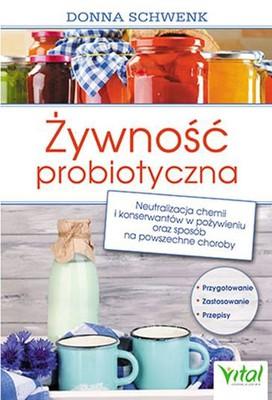 Donna Schwenk - Żywność probiotyczna