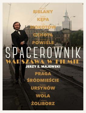 Jerzy S. Majewski - Spacerownik. Warszawa w filmie