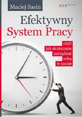 Maciej Sasin - Efektywny System Pracy, czyli jak skutecznie zarządzać sobą w czasie