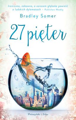 Bradley Somer - 27 pięter / Bradley Somer - Fishbowl