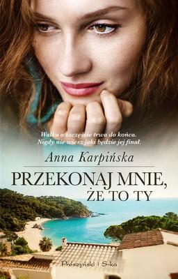 Anna Karpińska - Przekonaj mnie,że to ty