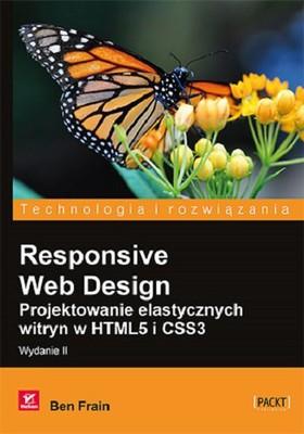 Ben Frain - Responsive Web Design. Projektowanie elastycznych witryn w HTML5 i CSS3 / Ben Frain - Responsive Web Design with HTML5 and CSS3