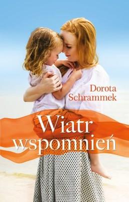 Dorota Schrammek - Wiatr wspomnień