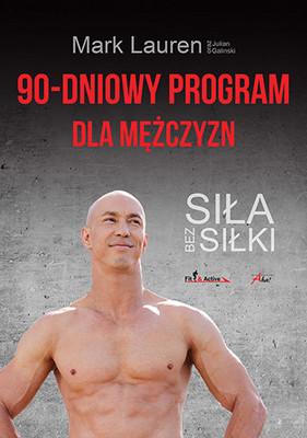 Mark Lauren, Julian Galinski - 90-dniowy program dla mężczyzn. Siła bez siłki / Mark Lauren, Julian Galinski - 90-tage-challenge fur Manner