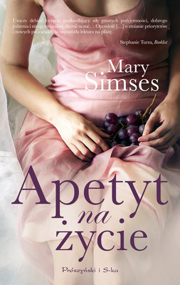 Mary Simses - Apetyt na życie / Mary Simses - The Irresistible Blueberry Bakeshop & Cafe