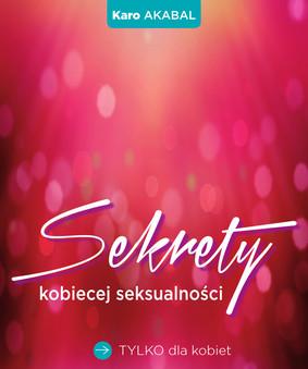 Karo Akabal - Sekrety kobiecej seksualności